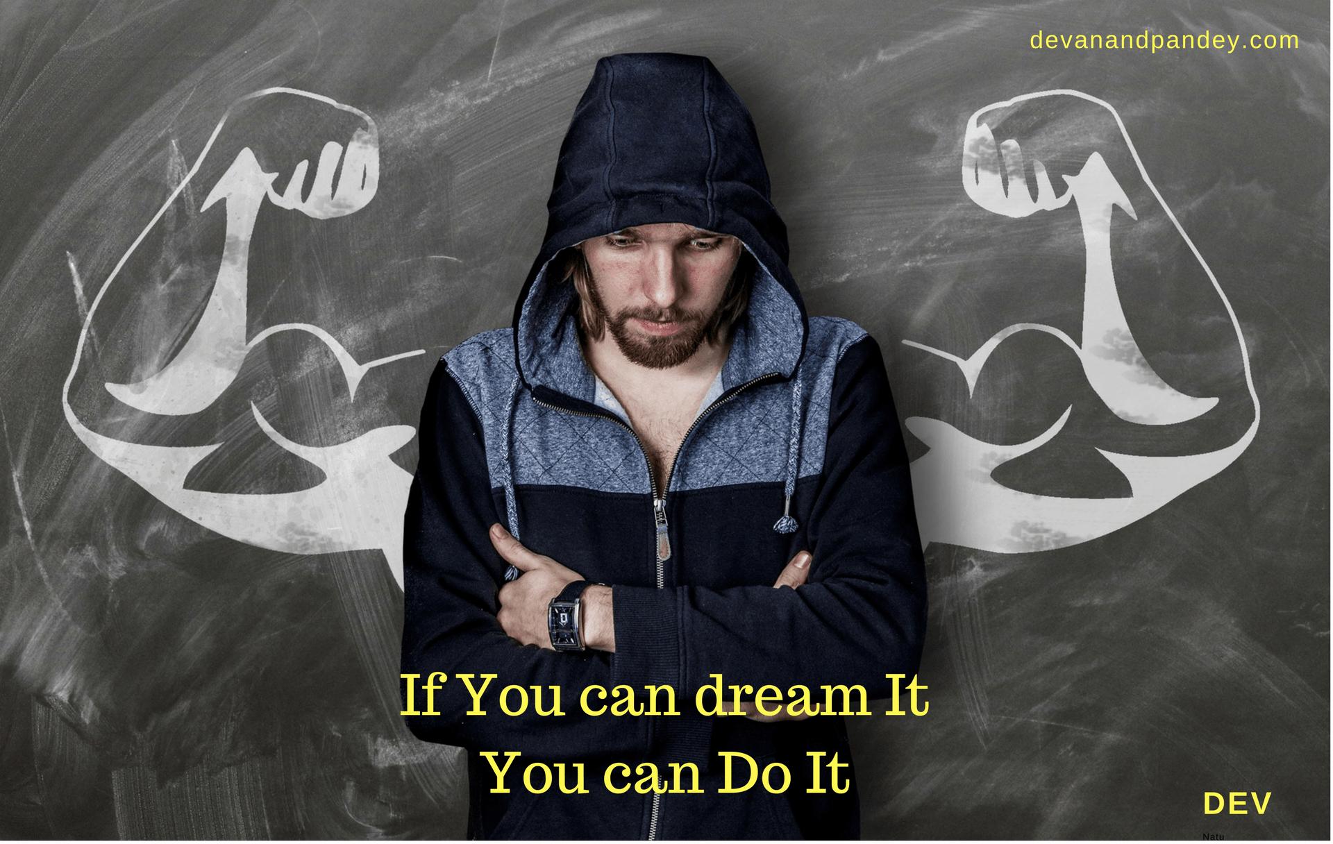 Dream it. Do it