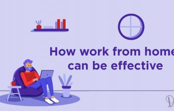 How Work From Home can be Effective & Efficient
