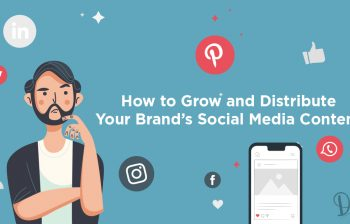 How to Grow and Distribute Your Brand's Social Media Content